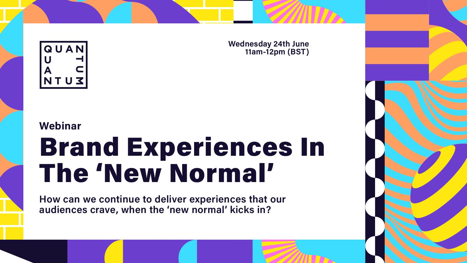 Quantum Brand Experiences Webinar